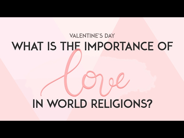 What is the Importance of Love in World Religions? - World Religion News