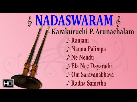 Nadaswaram - Classical Instrumental Music - Karukurichi P. Arunachalam - Jukebox