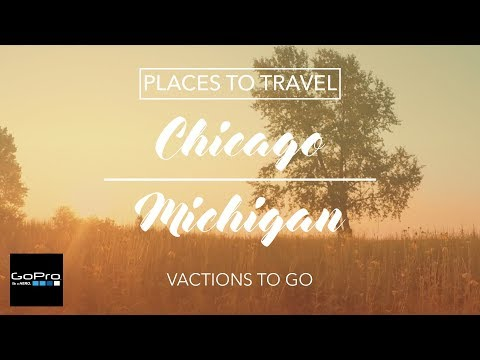Places to Travel | Chicago and Michigan | Vacations to Go