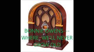 Watch Bonnie Owens Where Well Never Grow Old video