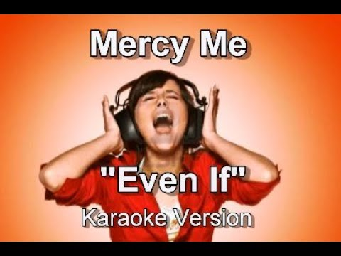 "MercyMe ""Even If"" Karaoke Version"