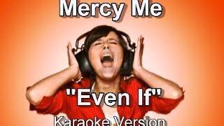 "MercyMe ""Even If"" Karaoke Version"