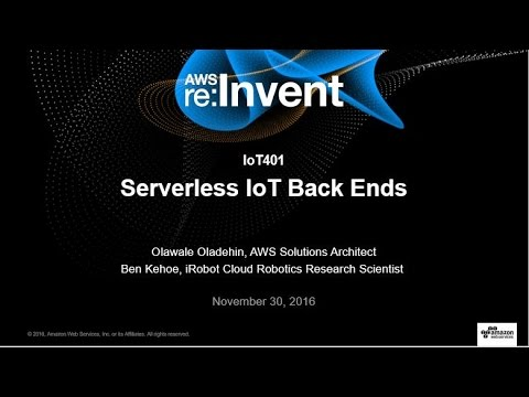 AWS re:Invent 2016: Serverless IoT Back Ends (IOT401)