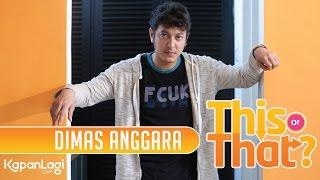 This or That - Dimas Anggara Pilih Chelsea Islan