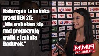 """Katarzyna Lubońska: """"Długo nie wahałam się nad propozycją walki z Badurek."""""""