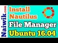 Install Nautilus File Manager in Ubuntu 16.04