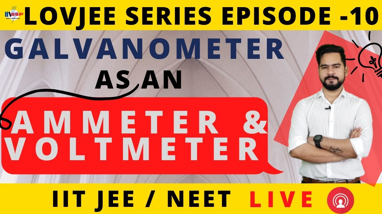 Galvanometer as an ammeter and voltmeter || LOVJEE EP-10 || BY Sachin sir