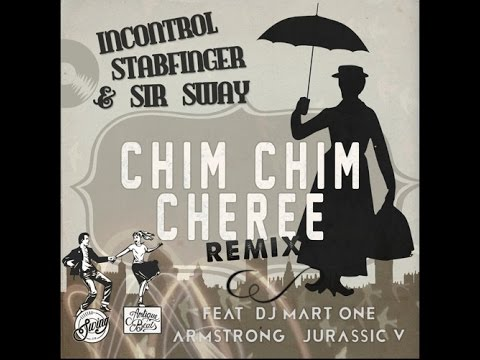 Free Download Incontrol, Stabfinger & Sir Sirways - Chim Chim Cheree Remix Ft. Dj Mart One, Armstrong & Jurassic 5 Mp3 dan Mp4