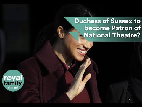 Is Meghan, Duchess of Sussex, about to become Royal Patron of the National Theatre?