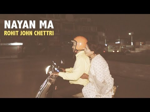 Nayan Ma | Rohit John Chettri | Official Music Video