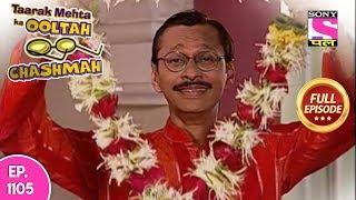 Taarak Mehta Ka Ooltah Chashmah -  Full Episode  1105 - 4th  May, 2018