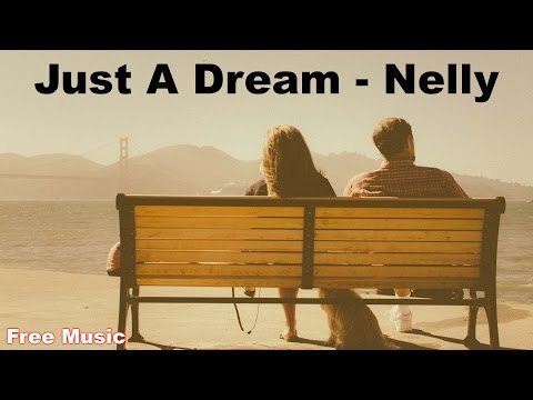 Just A Dream  Nelly  With Lyrics And Download Link – 2016
