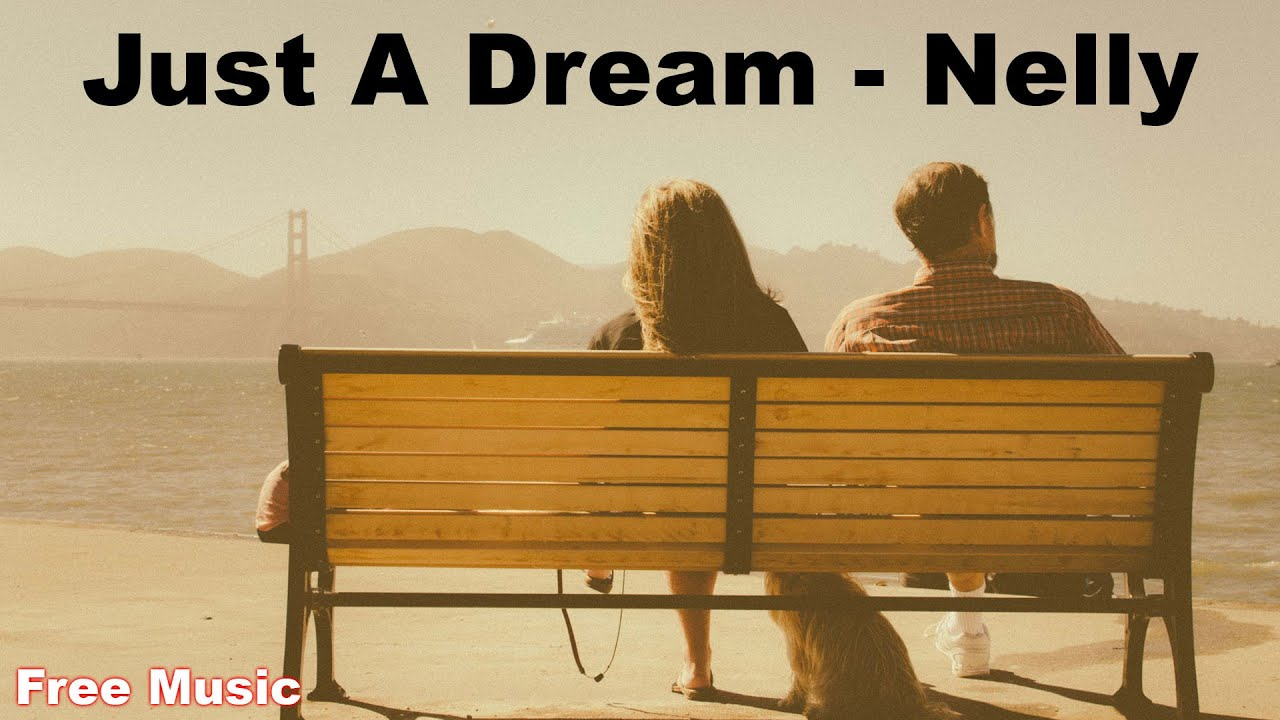 Just A Dream Nelly With Lyrics And Download Link 2016 Youtube