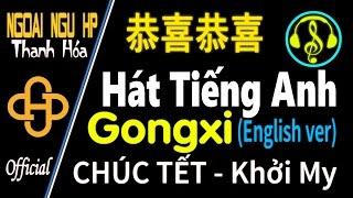 Học hát TIẾNG ANH qua bài - 恭喜恭喜 gongxi gongxi (English ver)