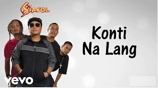 Siakol - Konti Na Lang (Lyric Video)