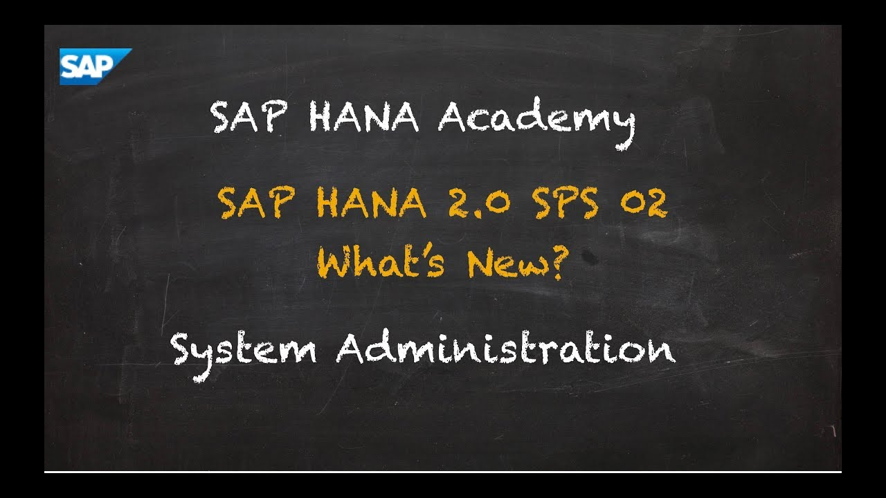 SAP HANA 2 0 SPS 02 What's New: System Administration – by the SAP