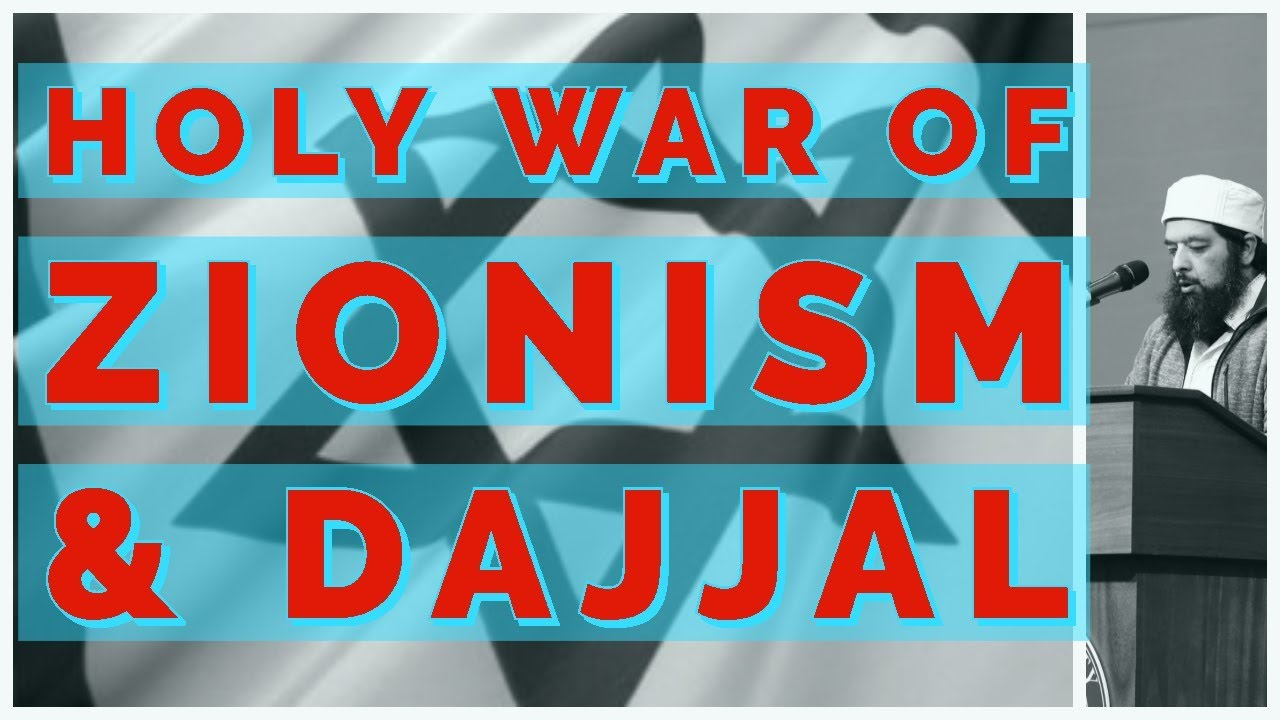Holy War of Zionism, Noahide Laws & Dajjal - Greater Israel  (Muslims Wake Up!)