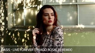 Oasis Life Forever Thiago Rosales Remix TECH HOUSE FREE DOWNLOAD