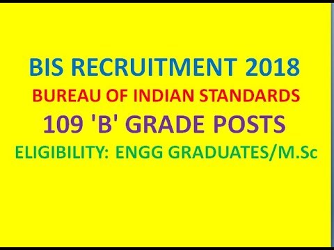 BIS RECRUITMENT 2018 | BUREAU OF INDIAN STANDARDS |109 'B' GRADE POSTS | ENGG GRADUATES/M.Sc |