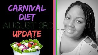 Carnival Diet - August 3rd Update