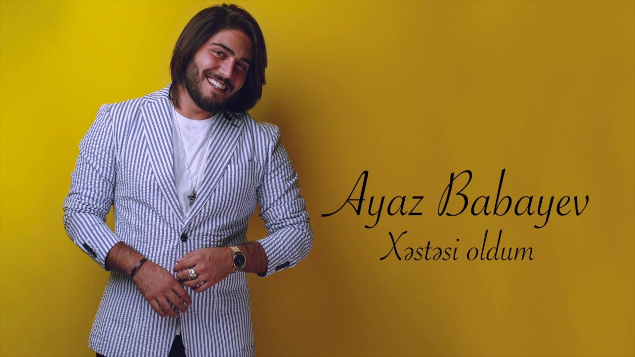 Ayaz Babayev - Xəstəsi oldum (audio 2019)
