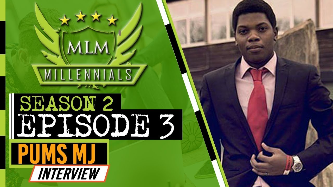 MLM Millennials S2 Ep3 - Pums Mj (Interview)