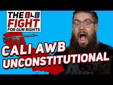 CALIFORNIA ASSAULT WEAPONS BAN UNCONSTITUTIONAL | FIGHT FOR GUN RIGHTS!