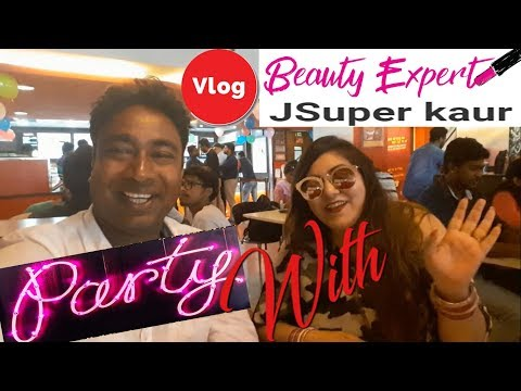 Its Party Time !! With The Beauty Expert - JSuper Kaur ! VLOG in Delhi