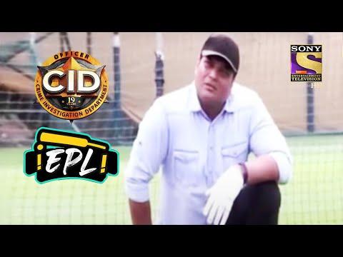 Cricket Ball बनी Bomb | CID | Entertainment Premier League