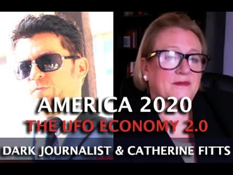 CATHERINE AUSTIN FITTS: THE UFO ECONOMY 2.0  - AMERICA 2020 - DARK JOURNALIST