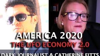 CATHERINE AUSTIN FITTS: AMERICA 2020 - THE UFO ECONOMY 2.0 DARK JOURNALIST