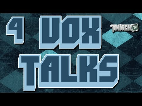 ► Vox Talks - Episode 4! Channel/Stream Announcements!