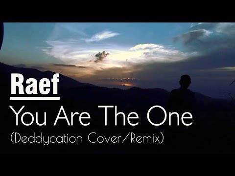 Raef - You are The One (Remix - cover by Deddycation)