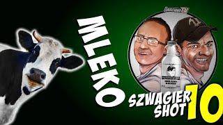 Mleko - Szwagier SHOT 10