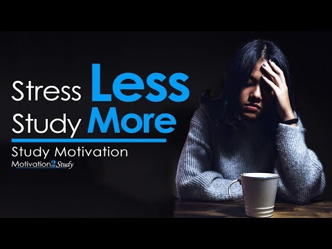 Stress Less AND Study More! - Motivation Video