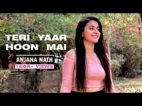 Tera Yaar Hu Main (Female cover) I Ft Anjana Nath I Mahira Bhatia I Arijit Singh