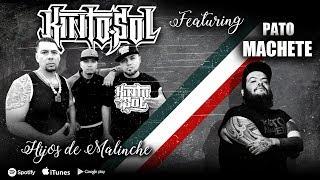 Kinto Sol - Hijos De Malinche Feat. Pato Machete [AUDIO]