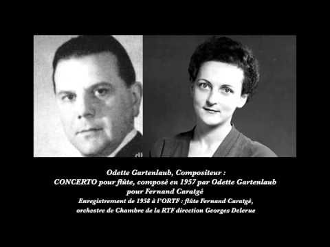 Odette GARTENLAUB, Compositeur : Concerto pour flûte (composé en 1957 pour Fernand Caratgé)