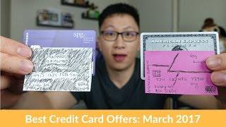 Best Credit Card Offers: March 2017 (Amex SPG, Amex Plat, Amex SPG Biz, Chase Marriott)