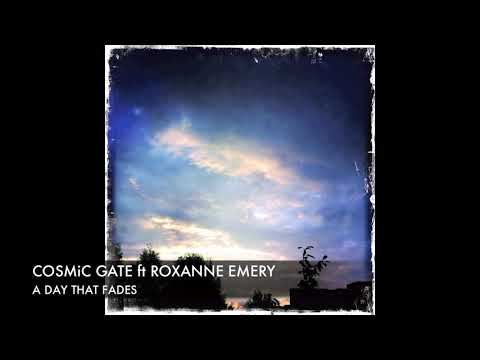 Cosmic Gate ft Roxanne Emery  A Day That Fades AM 2 PM Mix  s