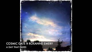 Cosmic Gate ft Roxanne Emery - A Day That Fades (AM 2 PM Mix) + Lyrics