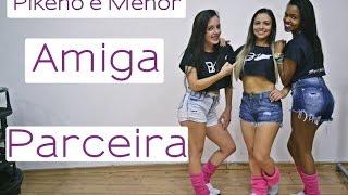 Pikeno e Menor - Amiga Parceira | Coreografia | Cia. Brown Andrade