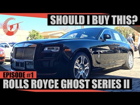 SHOULD I BUY THIS ROLLS ROYCE GHOST SERIES 2? SIBT - Ep 1