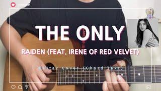 Gambar cover The Only (Feat. IRENE 아이린 of Red Velvet) - Raiden Guitar Cover