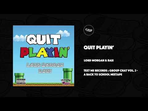 Quit Playin' - Lord Morgan & Basi