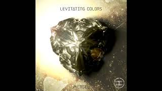 Mergel - Levitating Colors