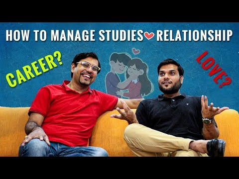 GF/BF Or Studies | How To Handle It | Lets Talk About Which We Dont Want To Talk | A Arora