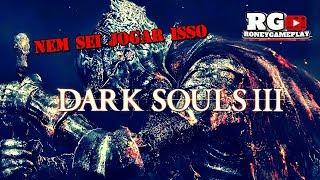 🔴🎮Dark Souls III-Ja Vou Avisando,Nem Sei Jogar Isso.(Gameplay Ps4).