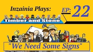 Inzainia Plays: Timber And Stone Alpha 1.6+ Ep 22 (we Need Some Signs)