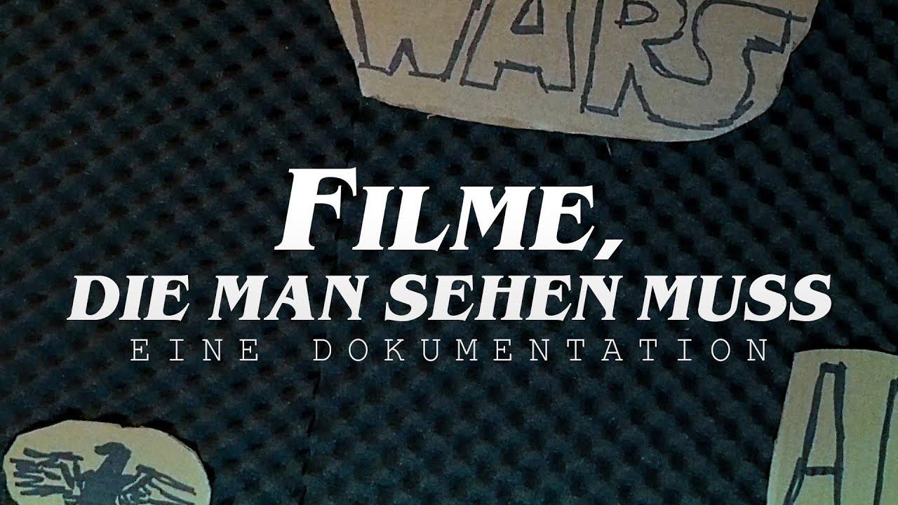 """""""Filme, die man gesehen haben muss!"""" - Eine Dokumentation ..."""